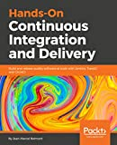 Hands-On Continuous Integration and Delivery: Build and release quality software at scale with Jenkins, TravisCI and CircleCI