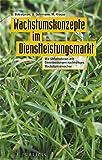 Wachstumskonzepte im Dienstleistungsmarkt: Wie Unternehmen mit Dienstleistungen nachhaltiges Wachstum erreichen