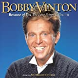 Because of You: The Love Songs Collection by Bobby Vinton