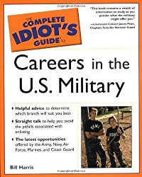 The Complete Idiot's Guide To Careers in the U.S. Military by Bill Harris (2002-06-13)