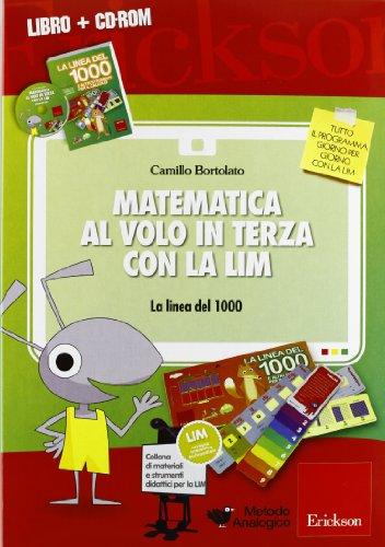 Matematica al volo in terza con la LIM. La linea dei 1000e altri strumenti per il calcolo. Con CD-ROM