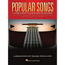 Popular Songs: for Easy Classical Guitar by Mark Phillips (2014-06-01)