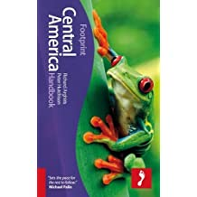 Footprint Central America Handbook (Footprint Handbooks)