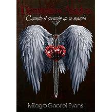 Cuando el corazón no se manda (Demonio Alados nº 2) (Spanish Edition)