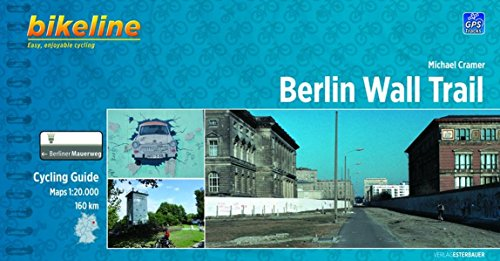 Berlin Wall Trail Cycling Guide. Cycling Guide. Escale 1:75.000. Esterbauer.