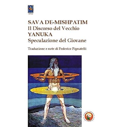 Sava De-Mishpatim. Il Discorso Del Vecchio-Yanuka. Speculazione Del Giovane