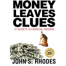 Money Leaves Clues: 27 Secrets to Financial Freedom (English Edition)
