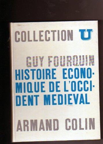 Histoire économique de l'occident médiéval. par Guy Fourquin