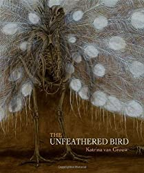 The Unfeathered Bird by Katrina van Grouw (2013-01-29)