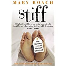 [(Stiff: The Curious Lives of Human Cadavers)] [Author: Mary Roach] published on (June, 2004)