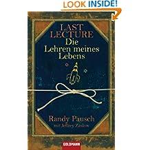 Last Lecture - Die Lehren meines Lebens (German Edition)