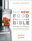The New Food Processor Bible: The 30th Anniversary Edition (Bible (Whitecap))