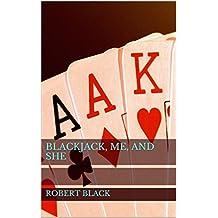 Blackjack, Me, and She (English Edition)