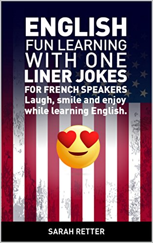 Couverture du livre ENGLISH: FUN LEARNING WITH ONE LINER JOKES for FRENCH SPEAKERS: Laugh, smile and enjoy while learning English.