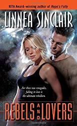 Rebels and Lovers by Linnea Sinclair (2010-03-23)