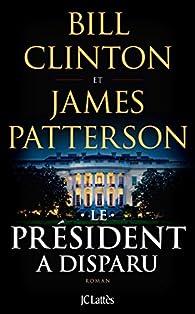 Le Président a disparu par Bill Clinton