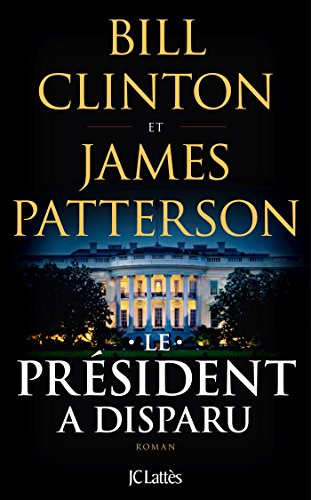 Le Président a disparu - James Patterson & Bill Clinton (2018)