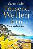 Tausend Wellen fern 4 (Neuseeland-Saga) von Rebecca Maly