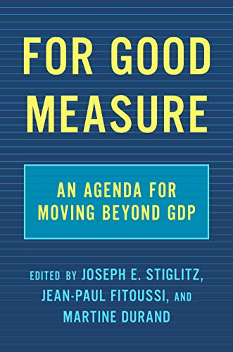 For Good Measure: An Agenda for Moving Beyond GDP (English ...
