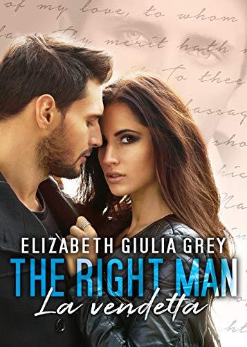 The right man - La vendetta (The right man serie Vol. 3)
