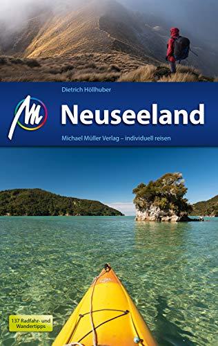 Neuseeland Reiseführer Michael Müller Verlag: Individuell reisen mit vielen praktischen Tipps (MM-Reiseführer)