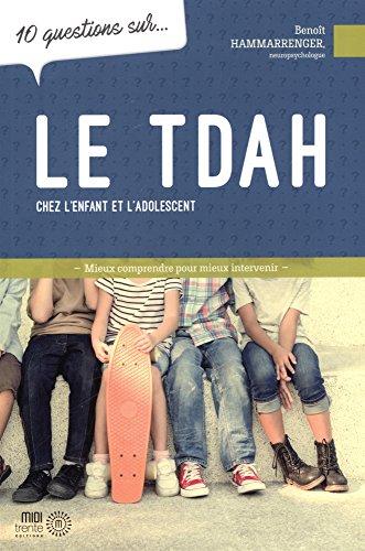 10 questions sur le TDAH chez l'enfant et l'adolescent