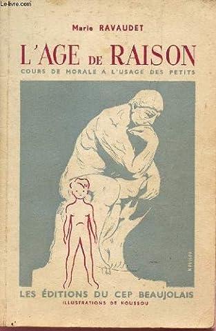 L'AGE DE RAISON - COURS DE MORALE A L'USAGE DES PETITS.