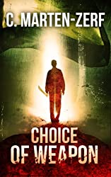 Choice of Weapon - Gripping Action Thriller (Garrett & Petrus Vigilante Justice Action Packed Thriller. Book 1) (English Edition)