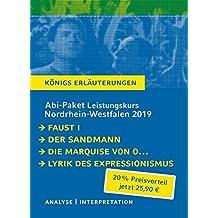 Abitur-Paket Nordrhein-Westfalen 2019 Deutsch Leistungskurs - Königs Erläuterungen.: Ein Bundle mit allen Lektürehilfen zur Abiturprüfung: Faust, Der ... Marquise von O..., Lyrik des Expressionismus