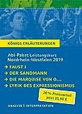 Abitur-Paket Nordrhein-Westfalen 2019. Deutsch Leistungskurs - Königs Erläuterungen:: Faust I, Der Sandmann, Die Marquise von O..., Lyrik des Expressionismus