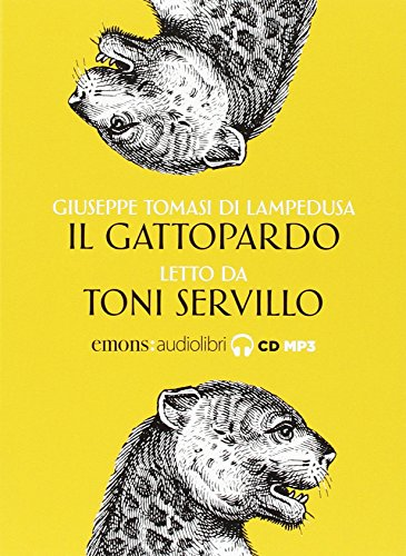 Il Gattopardo letto da Toni Servillo. Audiolibro. CD Audio formato MP3 (Classici)