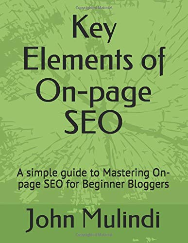 Key Elements of On-page SEO: On-page SEO made easier for Begginer Bloggers