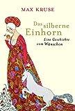 Buchinformationen und Rezensionen zu Das silberne Einhorn: Eine Geschichte vom Wünschen von Max Kruse
