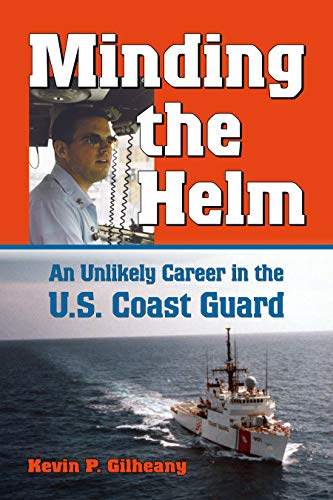 Minding the Helm: An Unlikely Career in the U.S. Coast Guard (North Texas Military Biography and Memoir Series Book 14) (English Edition) -
