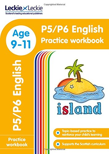 P5/P6 English Practice Workbook: Extra Practice for CfE Primary School English (Leckie Primary Success)