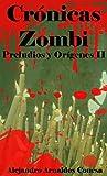 Image de Crónicas Zombi: Preludios y Orígenes II
