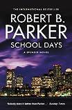 School Days (The Spenser Series Book 33) by Robert B. Parker