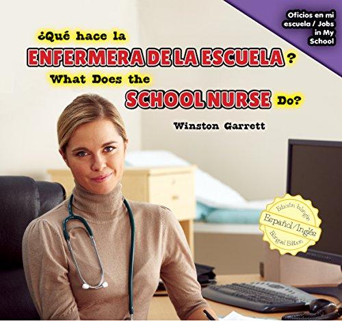 Qué hace la enfermera de la escuela? / What Does the School Nurse Do? (Oficios en mi escuela / Jobs in My School) por Winston Garrett
