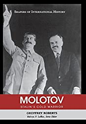 Molotov: Stalin's Cold Warrior (Shapers of International History)