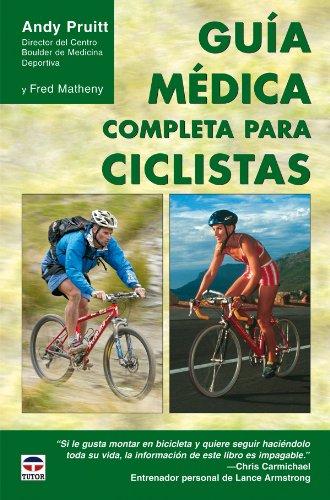 GUÍA MÉDICA COMPLETA PARA CICLISTAS (Ciclismo) por Andrew L. Pruitt