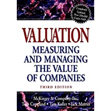 Valuation: Measuring and Managing the Value of Companies (Valuation: Measuring & Managing the Value of Companies)