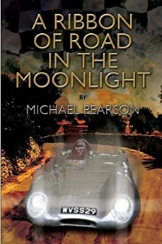 A Ribbon of Road in The Moonlight by [Pearson, Michael]