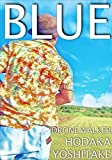 JAPAN BLUE: DRONE・iPhone・Single-lens reflex camera|BLUE photo book (English Edition)