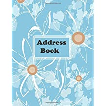 Address Book: Big Print Extra Large Birthdays & Address Book for Contacts, With Addresses, Phone Numbers, Email, Alphabetical A- Z Organizer XL ... Volume 22 (Extra Large Address Books)