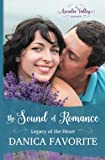 The Sound of Romance: Legacy of the Heart Book Two: Volume 12 (Arcadia Valley)