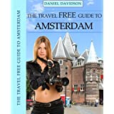114 Free Things To Do In Amsterdam: The Best Free Museums, Sightseeing, Events, Music, Galleries, Outdoor Activities, Theatre, Family Fun, Festivals, Parades ... Free eGuidebooks Book 5) (English Edition)