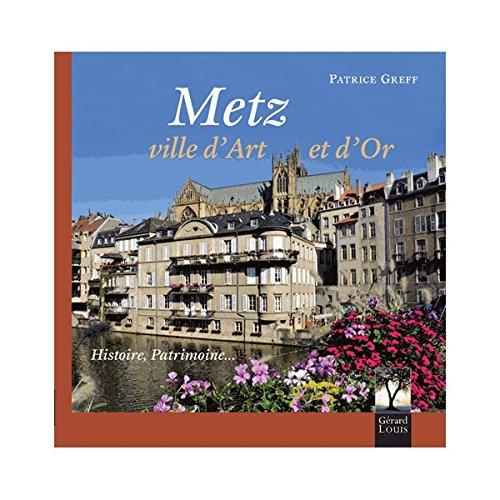 Metz, ville d'art et d'or
