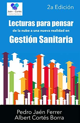 Lecturas para pensar: de la nube a una nueva realidad en gestión sanitaria: 2a Edición (Spanish Edition)