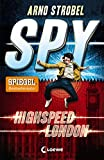 SPY 1 - Highspeed London