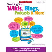 [(Teaching with Wikis, Blogs, Podcasts & More: Grades 3 & Up)] [Author: Kathleen Fitzgibbon] published on (January, 2010)